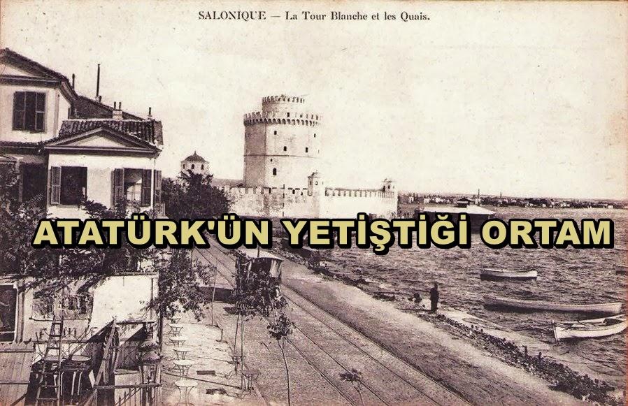 Atatürk'ün Yetiştiği Ortam
