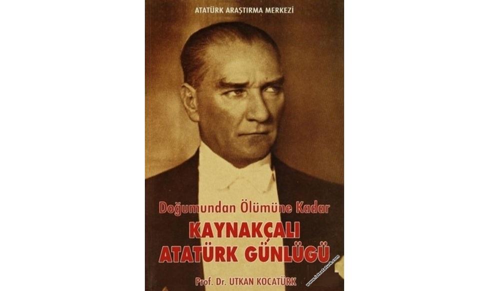Doğumundan Ölümüne Kadar Kaynakçalı Atatürk Günlüğü