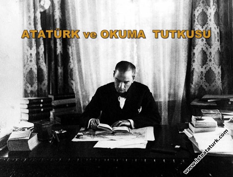 Atatürk'te Okuma Tutkusu
